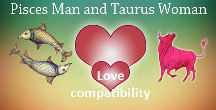 Taurus and Pisces - Compatibility in Sex Love and Life