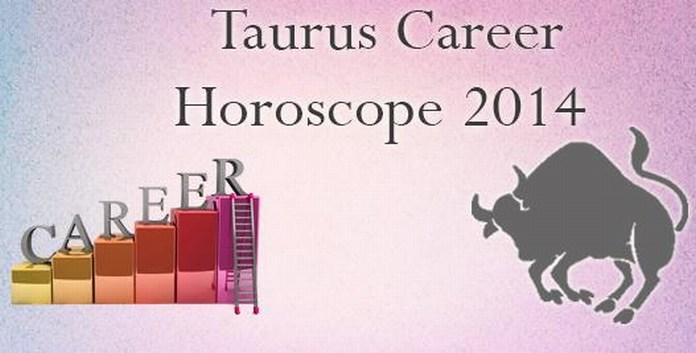 Taurus 2014 Career Horoscope