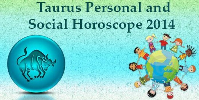 Taurus Personal and Social Horoscope 2014