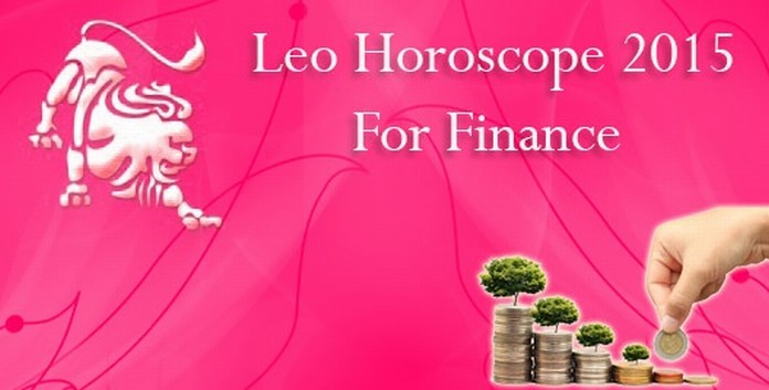 Leo Finance Horoscope 2015