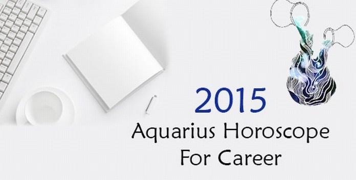 Aquarius Career Horoscope 2015