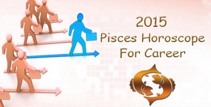Career Pisces Horoscope 2015
