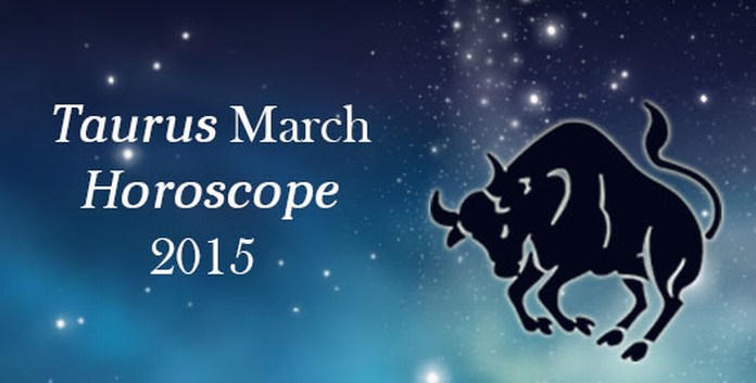 March 2015 Horoscope for Taurus