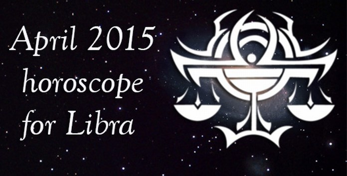April 2015 Libra Monthly Horoscope