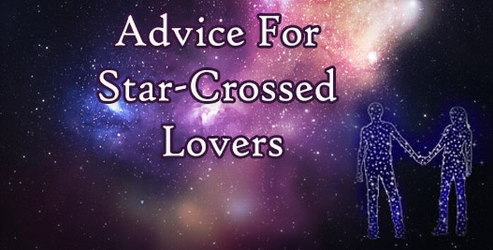 Advice For Star-Crossed Lovers