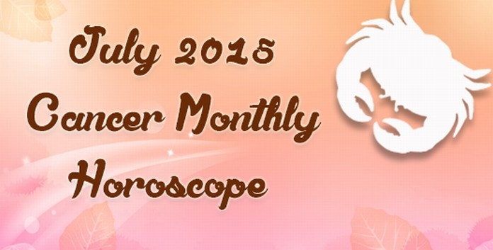 July 2015 Cancer Horoscope