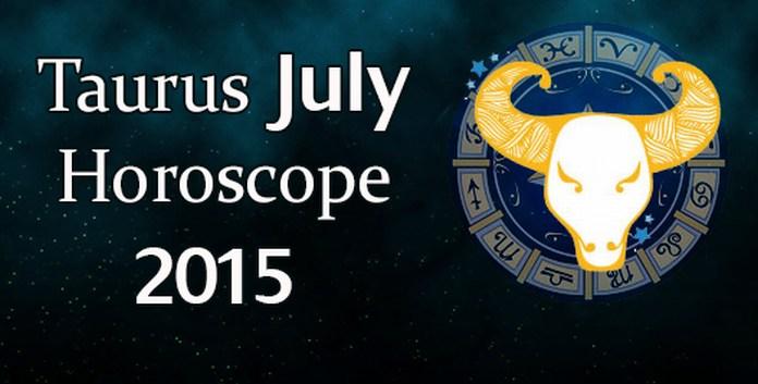 July 2015 Taurus Monthly Horoscope