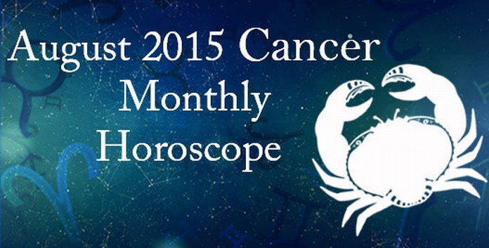 August 2015 Cancer Monthly Horoscope