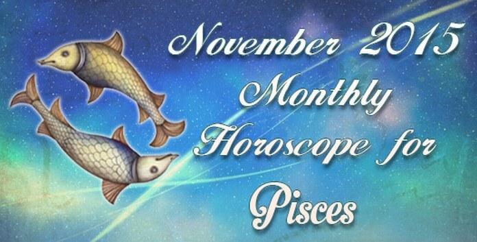 Pisces November 2015 Monthly Horoscope