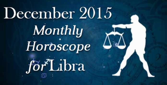 Libra December Monthly Horoscope 2015