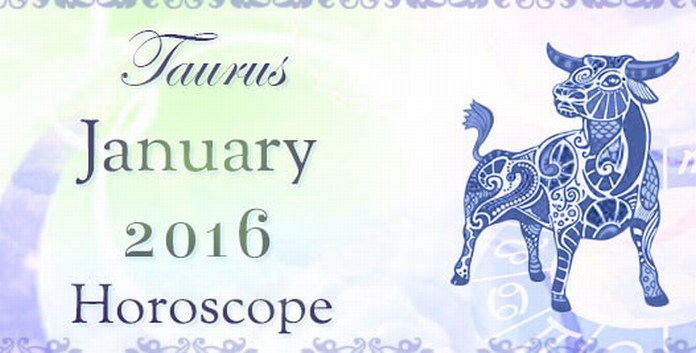 Taurus January 2016 Horoscope