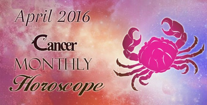 Cancer Monthly April 2016 Horoscope