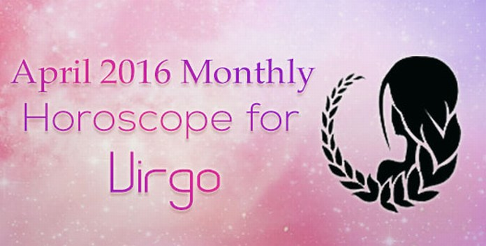 Virgo Monthly April 2016 Horoscope