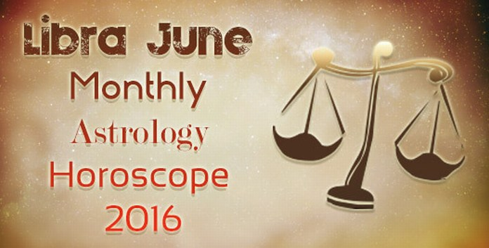 Libra June Monthly Astrology Horoscope 2016
