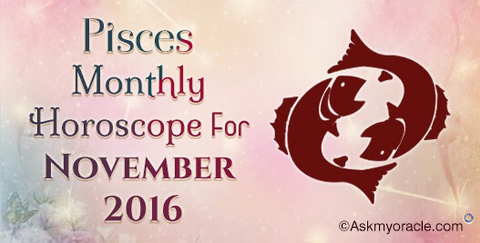 Pisces November 2016 Horoscope