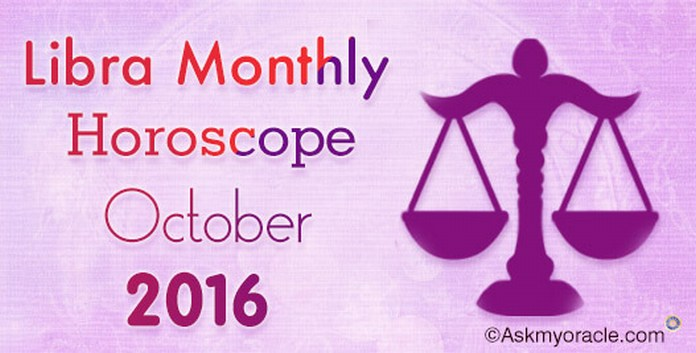 Libra October 2016 Monthly Horoscope