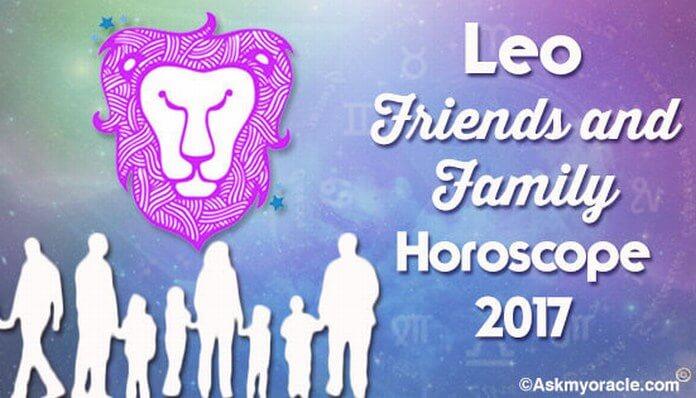 Leo Friends and Family Horoscope 2017