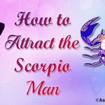 How to Attract the Scorpio Man