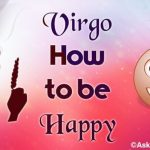 Virgo How to be Happy