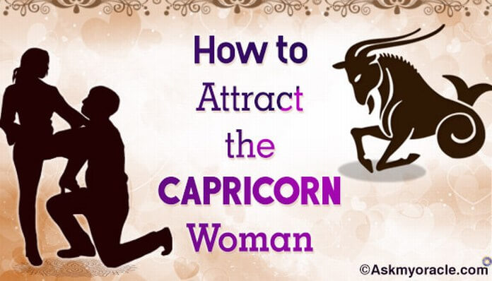 How to Attract the Capricorn Woman