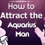 How to Attract the Aquarius Man
