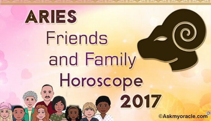 Aries Friends and Family Horoscope 2017