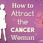 How to Attract the Cancer Woman