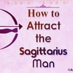 Attract the Sagittarius Man