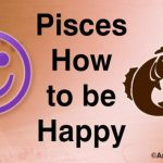 Pisces How to be Happy