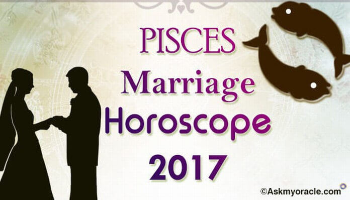 Pisces Marriage Horoscope 2017