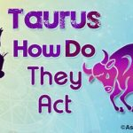 Taurus How do They Act