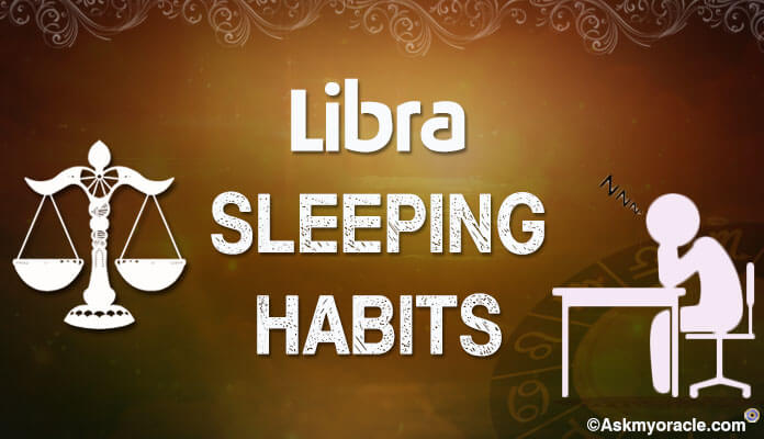 Libra sleeping habits