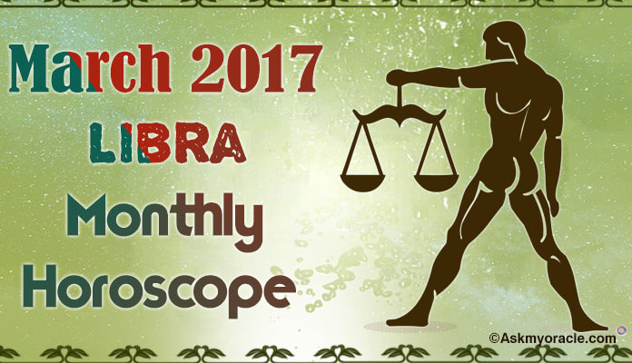 Libra Monthly Horoscope March 2017