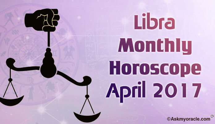 Libra Monthly Horoscope April 2017