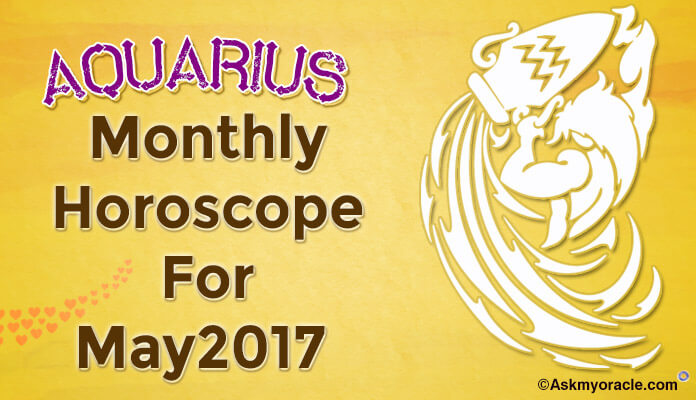 May 2017 Aquarius Monthly Horoscope