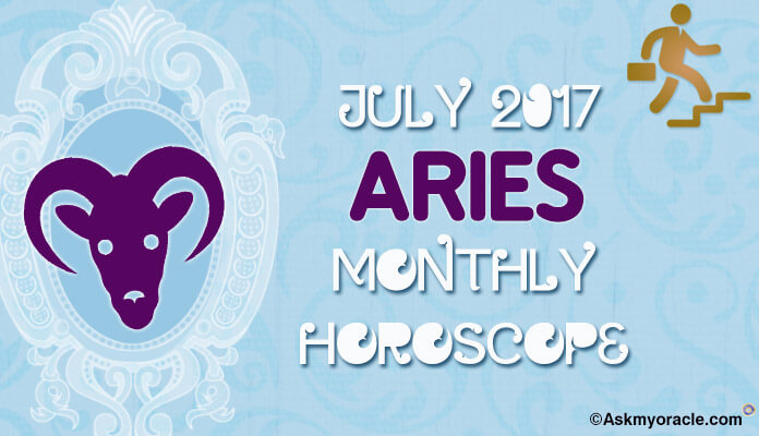 Aries Monthly Horoscope Predictions July 2017