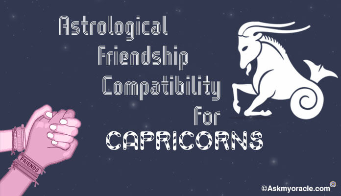 Astrological Capricorn Friendship Compatibility