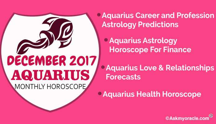 Aquarius Monthly Horoscope December 2017