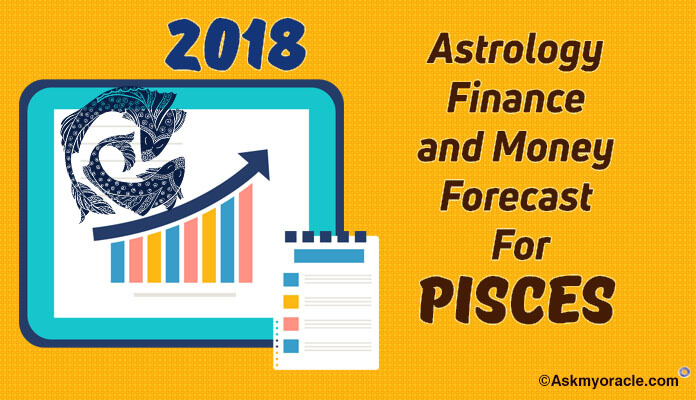 Pisces Finance Horoscope 2018 - Pisces 2018 Money Astrology Predictions
