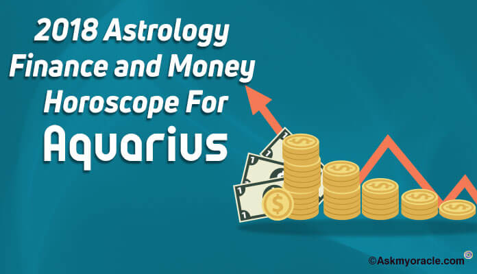 Aquarius Finance Horoscope 2018, Aquarius Financial Predictions