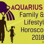 Aquarius 2018 Family Horoscope, Aquarius Lifestyle Horoscope