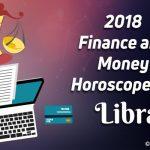 Libra 2018 Finance Horoscope Predictions, Libra Money Horoscope