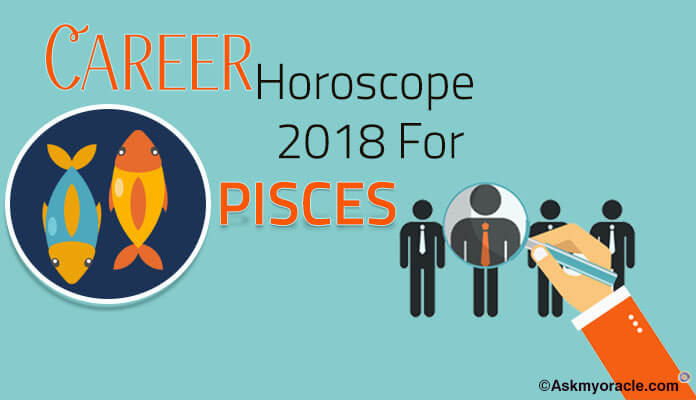 Pisces Career Horoscope 2018 Prediction, Pisces Career, Education Astrology