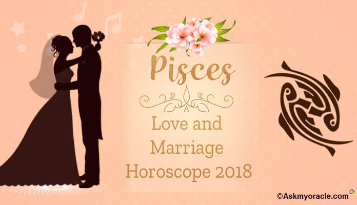 Pisces Love Horoscope 2018, love romance, marriage life, relationship, love compatibility