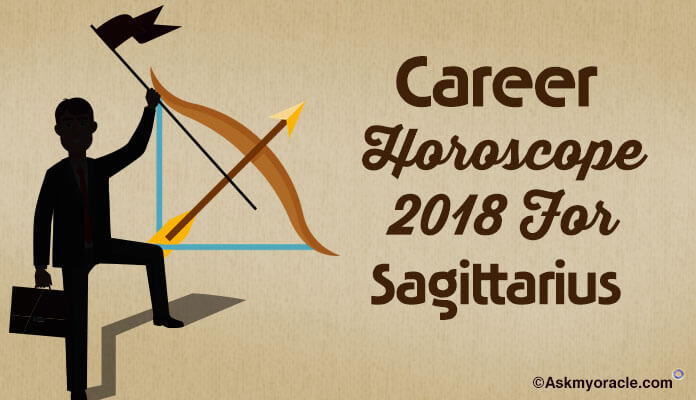 2018 Sagittarius Career Horoscope, Jobs Choices, Sagittarius Education Horoscope