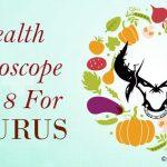 Taurus Health Horoscope 2018 - Taurus Health and Well Being Predictions
