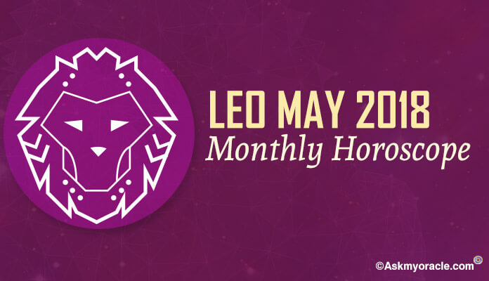 Leo May 2018 Horoscope, Leo Monthly Horoscope Predictions