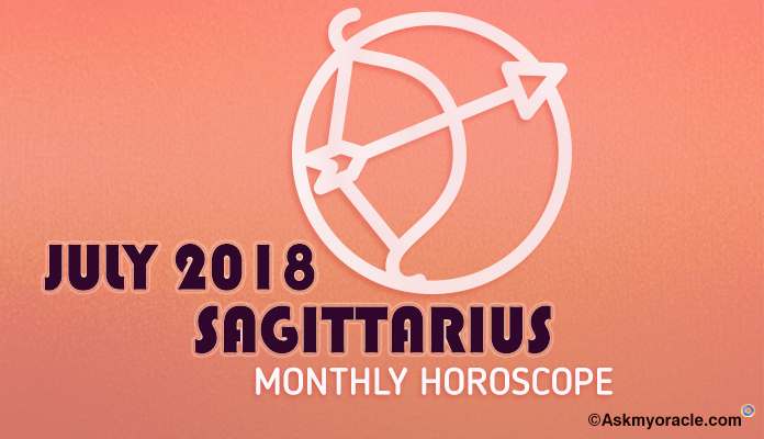 Sagittarius July Horoscope Predictions 2018, Sagittarius Monthly July Horoscope 2018
