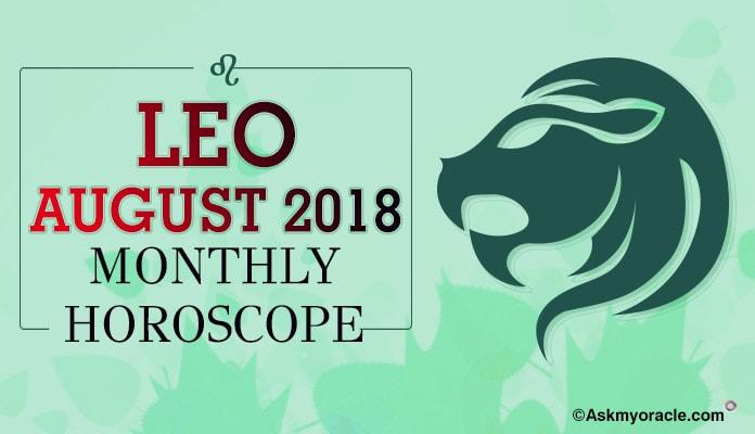 Leo August Horoscope Predictions 2018 - Leo Monthly Horoscope