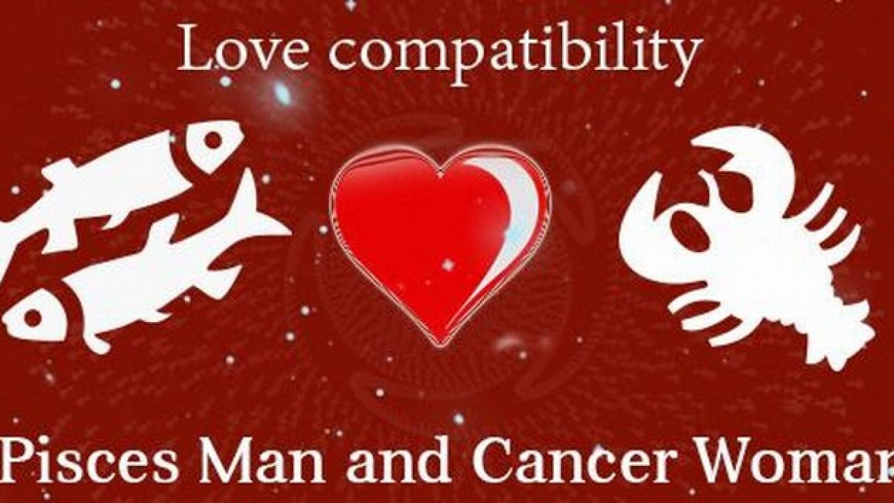 Male pisces female cancer Pisces Man